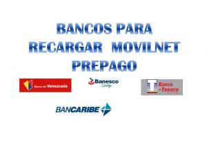 Bancos para Recargar Movilnet Prepago